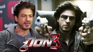 Shahrukh Khan FINALLY OPENS On DON 3 - Its Happening