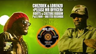 CHEZIDEK & LORENZO - PLEASE MR OFFICER - ROOTS & CULTURE RIDDIM - IRIE ITES RECORDS