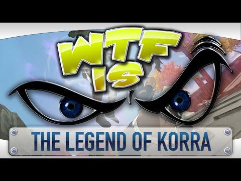 ► WTF Is... -  The Legend of Korra ?