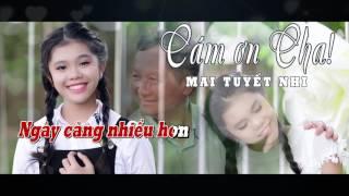 Cám Ơn Cha - Bé Mai Tuyết Nhi | BOLERO ca sĩ nhí hát về Cha cảm động [Karaoke Beat MV]