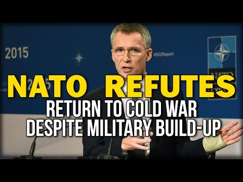 NATO REFUTES RETURN TO COLD WAR DESPITE MILITARY BUILD-UP