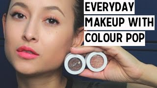 Everyday Makeup with Colour Pop | Friedia