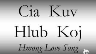 Hmong Love Song - Cia Kuv Hlub Koj