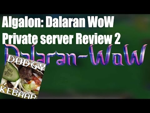 Dalaran Wow Algalon Private server review