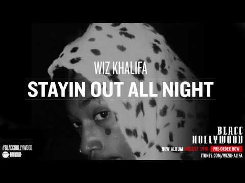 Wiz Khalifa – Stayin Out All Night [New Music]