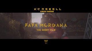 KC Rebell Feat. Xavier Naidoo ► FATA MORGANA ◄ [ The Short Film 4K ]