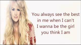 The Girl You Think I Am Carrie Underwood