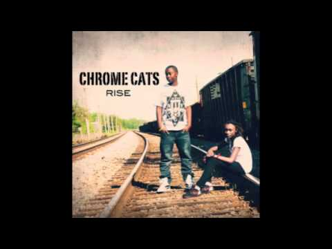 Chrome Cats - Still I Rise