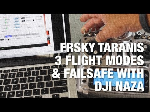 FrSky Taranis 3 Flight Modes and Forced Failsafe Override with DJI NAZA on QAV400 Quadcopter