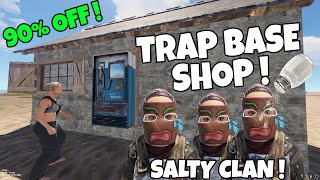 RUST | TRAPPING PLAYERS then SELLING THEIR LOOT IN THE SAME SHOP! *INSANELY SALTY CLAN*