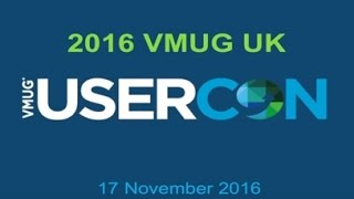 UKVMUG USERCON Overview 2016