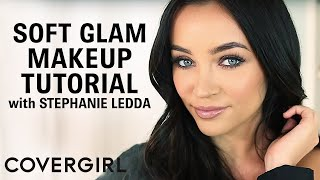 Soft Glam Makeup Tutorial with Stephanie Ledda | COVERGIRL