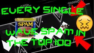 Geometry Dash   EVERY SINGLE wave spam in the Top 100 Demons