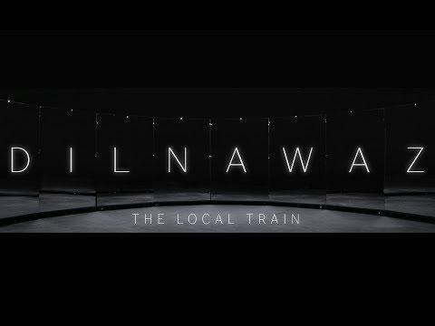 The Local Train - Dilnawaz (Official)