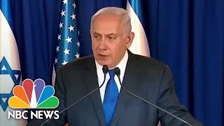 PM Benjamin Netanyahu To President Trump: 'I See A Real Hope For Change' In Middle East | NBC News