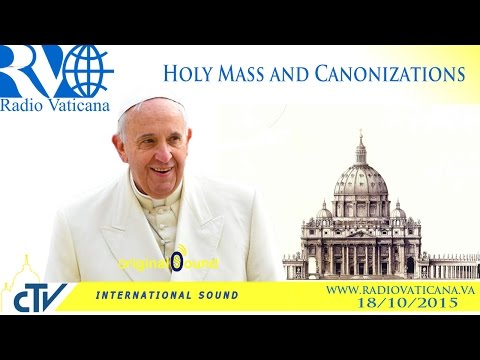 Holy Mass and Canonizations - 2015.10.18