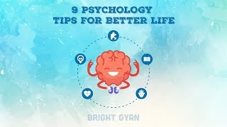 9 PSYCHOLOGY TIPS FOR BETTER LIFESTYLE AND HUMAN BEHAVIOUR