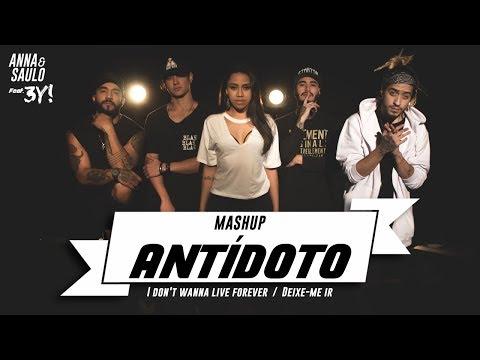 Anna e Saulo Feat. 3Y! - MASHUP - Antídoto/ I don't wanna live forever / Deixe-me ir
