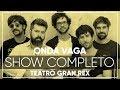 Onda Vaga -Show Completo | En Vivo en el Teatro Gran Rex 2017