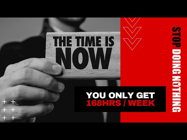 You Only Get 168 hours in a week