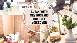 HILARIOUS CLEAN WITH ME   HUSBAND DOES MY VOICEOVER   CLEANING MOTIVATION