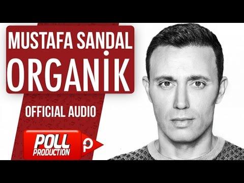 Mustafa Sandal - Organik - ( Official Audio )