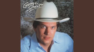 George Strait You're Something Special To Me