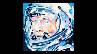White Lies - Big TV