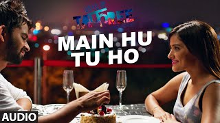 MAIN HU TU HO Full Movie Song ( Audio) | Days Of Tafree - In Class Out Of Class | ARIJIT SINGH