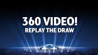 UEFA Champions League Draw Re-Run in 360!