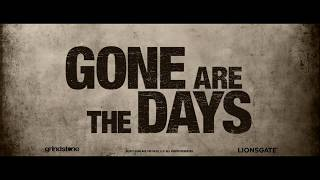 Trailer Gone Are the Days 2018