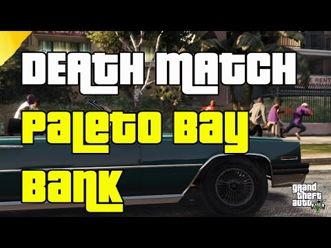 GTA 5 Online Death match Bank Room Paleto Bay 1.15
