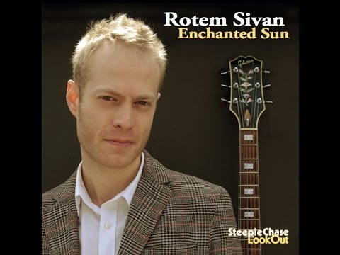 Rotem Sivan Trio - Here With You