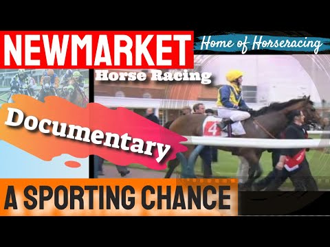 Newmarket Horse Racing Documentary - A Sporting Chance