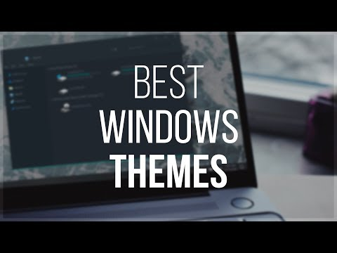 Best Windows Themes - 2018