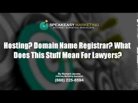 Hosting? Domain Name Registrar? What Does This Stuff Mean For Lawyers? | (888) 225-8594