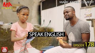 SPEAK ENGLISH (Mark Angel Comedy) (Episode 178)