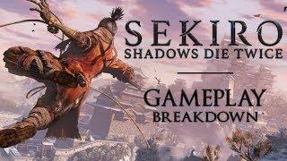 A Gameplay Breakdown of Sekiro: Shadows Die Twice ► E3 2018