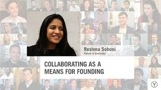 Collaborating as a Means for Founding | Reshma Sohoni