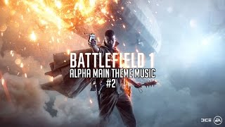 BATTLEFIELD 1 - MAIN THEME MUSIC #2
