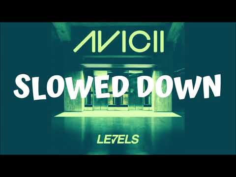 Avicii - Levels (Slowed Down)