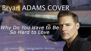 Watch Bryan Adams Why Do You Have To Be So Hard To Love video
