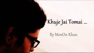 Khuje Jai By Menon Khan