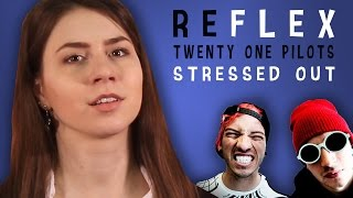 Twenty One Pilots: Stressed Out (РЕФЛЕКС на клип)