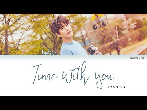 KYUHYUN (규현) _ Time With You (그게 좋은거야) Lyrics [Color Coded_Han_Rom_Eng]