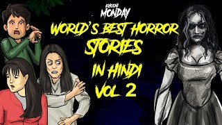 Horror Stories in Hindi Vol 2 | World's Most Haunted | Khooni Monday 🔥🔥🔥