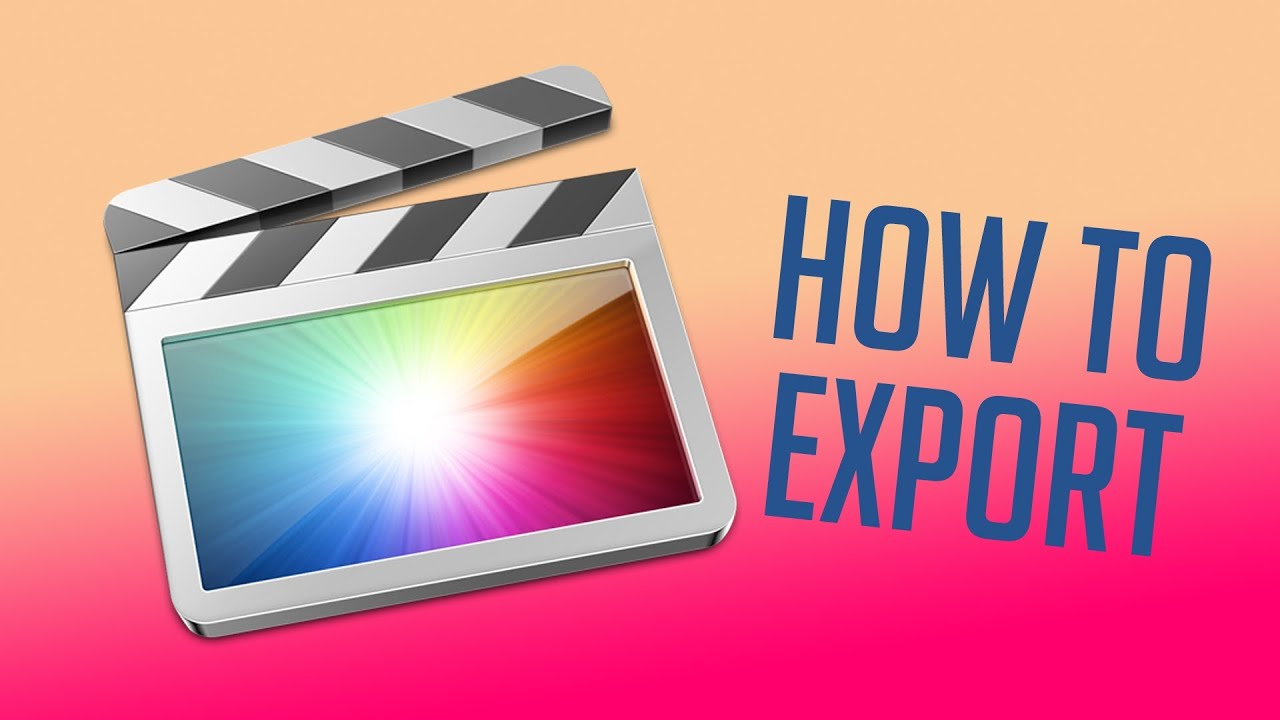 Final Cut Pro X: How to Export - YouTube