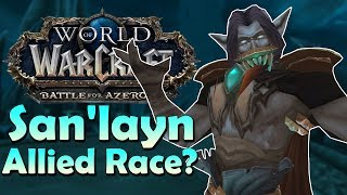 San'layn Allied Race? Customisation Options/Lore/Allegiances/Classes & Why Now? | Battle for Azeroth
