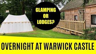 Warwick Castle Glamping v Lodges