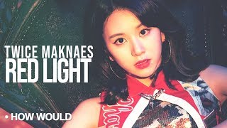 "How Would TWICE MAKNAE LINE Sing - ""Red Light"" by F(x) [Line Distribution]"